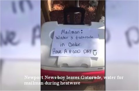 Video Revisit: Newport News boy leaves Gatorade, water for mailman during heatwave