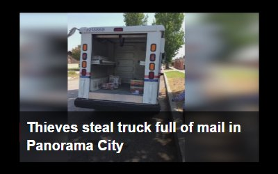 Video: Thieves steal truck full of mail in Panorama City, CA