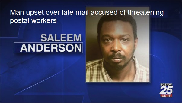 Video: Boston man upset over late mail accused of threatening postal workers